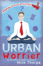 Urban Worrier by Nick Thorpe